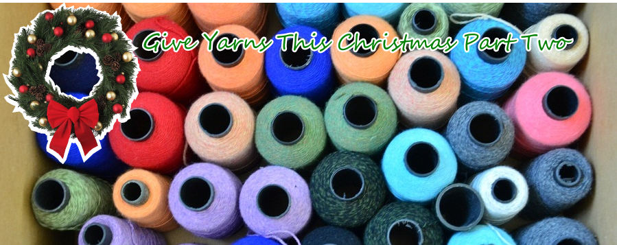 Give Yarns this Christmas Part Two